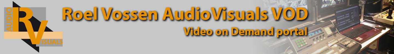 Roel Vossen AudioVisuals VOD